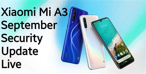 Xiaomi Mi A3 September Security Update Live, users waiting