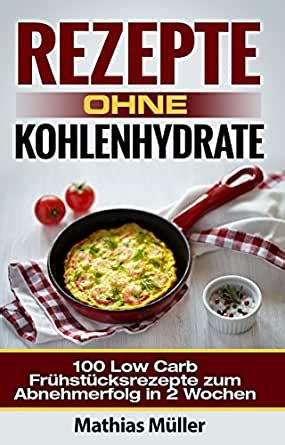 Rezepte ohne Kohlenhydrate - 100 Low Carb